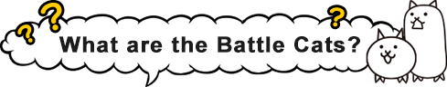 What are the Battle Cats?